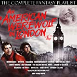 An American Werewolf In London - The Complete Fantasy Playlist